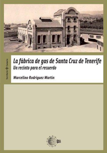 9788499414478: La Fábrica De Gas De Santa Cruz De Tenerife.