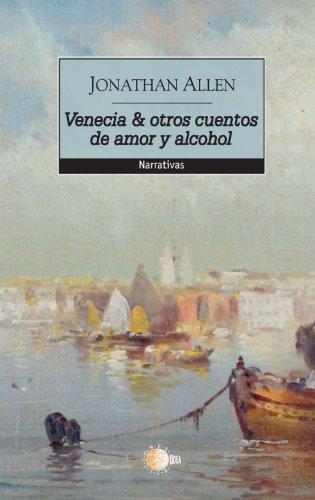 9788499415147: Venecia & otros cuentos de amor y alcohol (Spanish Edition)