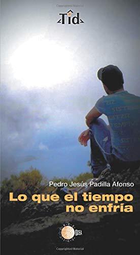 9788499417806: Lo Que el Tiempo no Enfría (Spanish Edition)