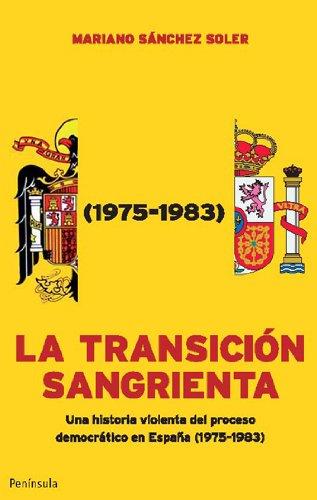 9788499420011: La transición sangrienta: Una historia violenta del proceso democrático en España (1975-1983) (ATALAYA)