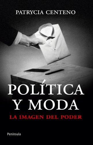 9788499421360: Política y moda: La imagen del poder