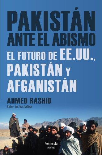 9788499422541: Pakistán ante el abismo: El futuro de EE.UU., Pakistán y Afganistán (Atalaya)