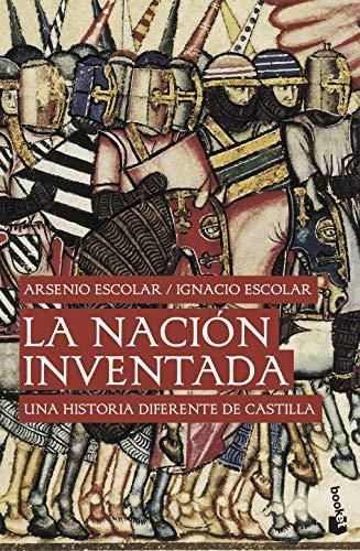 9788499422558: La nación inventada: Una historia diferente de Castilla (Divulgación)