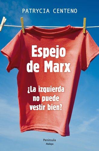9788499422787: Espejo de Marx: ¿La izquierda no puede vestir bien? (ATALAYA)