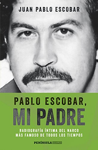 PABLO ESCOBAR, MI PADRE: Radiografía íntima del narco más famoso de todos los ...