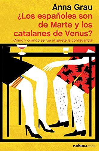 9788499424002: ¿Los españoles son de Marte y los catalanes de Venus?: Cómo y cuándo se fue al garete la conllevancia (ATALAYA)