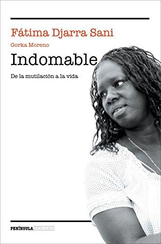 9788499424255: Indomable: De la mutilación a la vida (REALIDAD)
