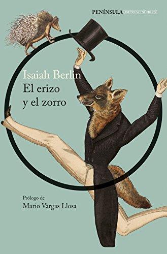 El erizo y la zorra: Tolstoi y: Berlin, Isaiah ;