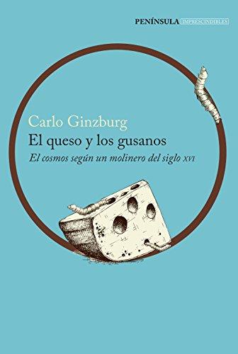 9788499424392: El queso y los gusanos: El cosmos según un molinero del siglo XVI (IMPRESCINDIBLES)