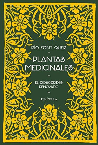 Plantas medicinales: El Dioscorides renovado: Font Quer, Pío