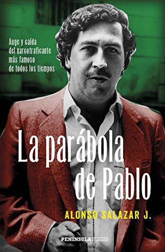 9788499425221: La parábola de Pablo Escobar: Auge y caída del narcotraficante más famoso de todos los tiempos