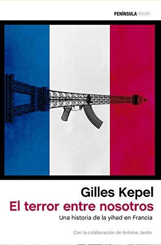 9788499425511: El terror entre nosotros: Una historia de la yihad en Francia (ATALAYA)