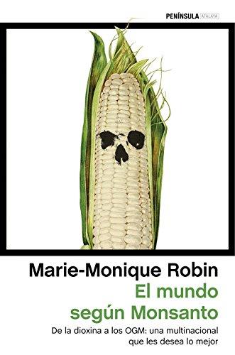 9788499425528: El mundo según Monsanto: De la dioxina a los OGM: una multinacional que les desea lo mejor (ATALAYA)