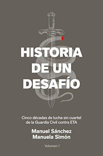 9788499426365: Historia de un desafío :cinco décadas de lucha sin cuartel de la Guardia Civil contra ETA