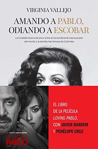 9788499426402: Amando a Pablo, odiando a Escobar: La increíble historia de amor entre el narcotraficante más buscado del mundo y la estrella más famosa de Colombia (HUELLAS)