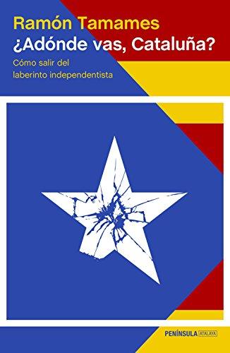 Adónde vas, Cataluña? (Paperback): Ramon Tamames