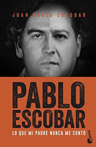 9788499427850: Pablo Escobar: Lo que mi padre nunca me contó (Divulgación)