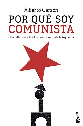 9788499428833: Por qué soy comunista: Una reflexión sobre los nuevos retos de la izquierda (Divulgación)