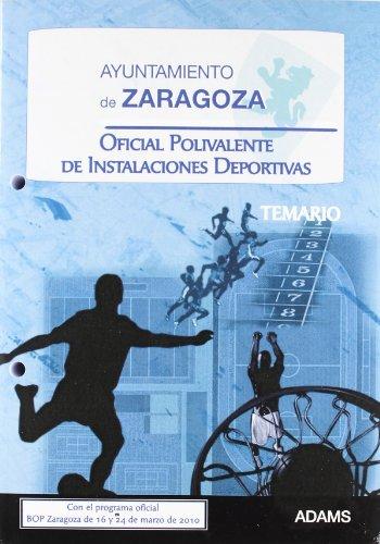 9788499431888: Oficial Polivalente de Instalaciones Deportivas, Ayuntamiento de Zaragoza. Temario