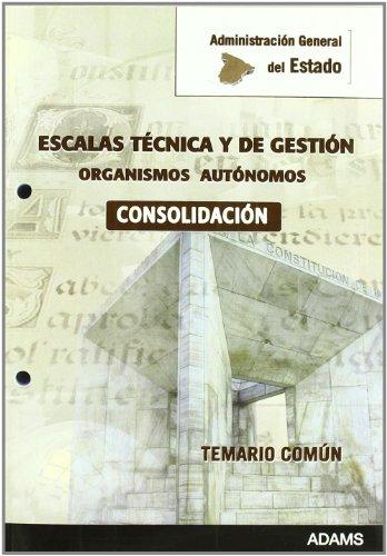 9788499437170: Cuerpos Técnico y de Gestión de Organismos Autónomos, consolidación de empleo, Administración General del Estado. Temario común