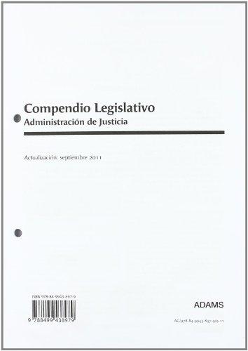 9788499438979: ADMINISTRACION DE JUSTICIA -COMPENDIO LEGISLATIVO