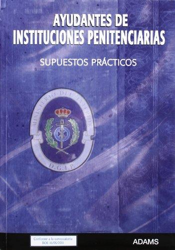 9788499439709: AYUDANTES DE INSTITUCIONES PENITENCIARIAS - SUPUESTOS PRACTICOS