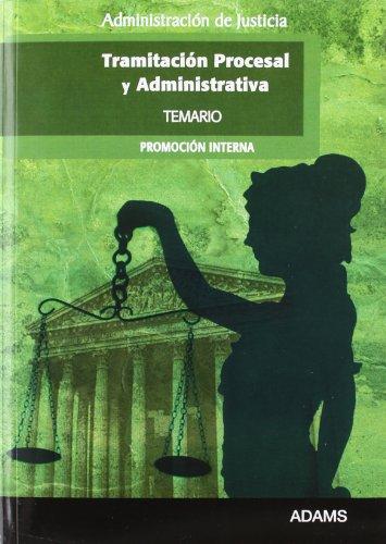 9788499439907: ADMINISTRACION DE JUSTICIA (TRAMIT. PROCESAL Y ADMIN.PROM. INTERNA) - TEMARIO