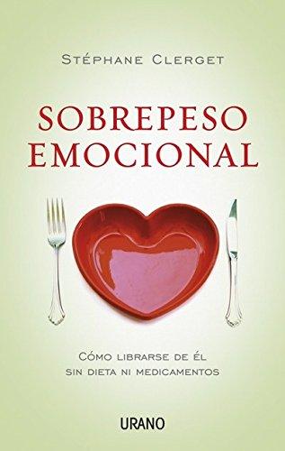 9788499440347: Sobrepeso Emocional: Como librarse de el sin dieta ni medicamentos