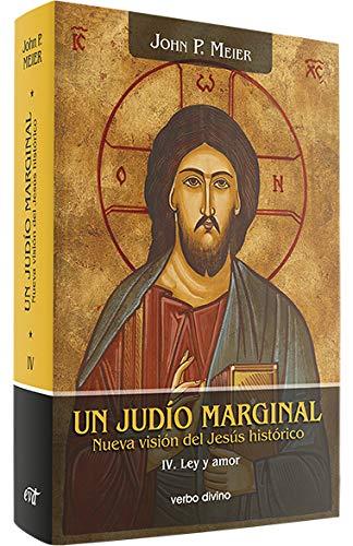 9788499450025: Un judío marginal. Nueva visión del Jesús histórico IV: Ley y amor: 5 (Estudios Bíblicos)
