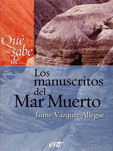 Qué se sabe de. Los manuscritos del Mar Muerto: Jaime Vázquez Allegue
