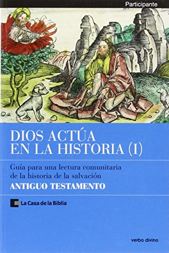 9788499451282: Dios actúa en la Historia (1) - Antiguo Testamento: Participante - Guía para una lectura comunitaria de la historia de la salvación (Palabra y Vida) (Spanish Edition)