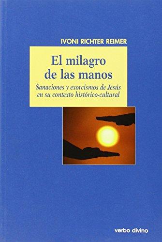 9788499451817: MILAGRO DE LAS MANOS, EL. SANACIONES Y EXORCISMOS DE JESUS