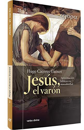 9788499452029: JESUS. EL VARON. APROXIMACION Hª A SU MASCULINIDAD