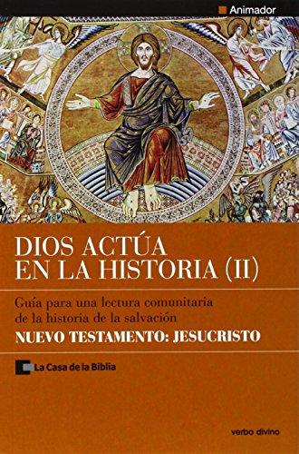 9788499452203: Dios actúa en la Historia (2) - Nuevo Testamento: Jesucristo: Animador - Guía para una lectura comunitaria de la historia de la salvación: 4 (Palabra y Vida)