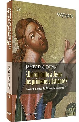 9788499452340: DIERON CULTO A JESUS LOS PRIMEROS CRISTIANOS?