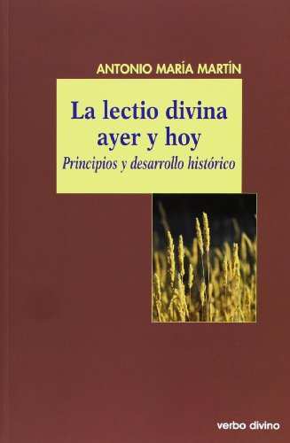 9788499453033: La Lectio Divina Ayer Y Hoy. Principios Y Desarrollo Histórico (El mundo de la biblia)
