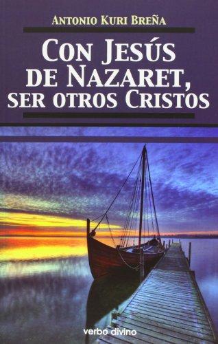 9788499456058: Con jesús de nazaret, ser otros cristos (Teología)