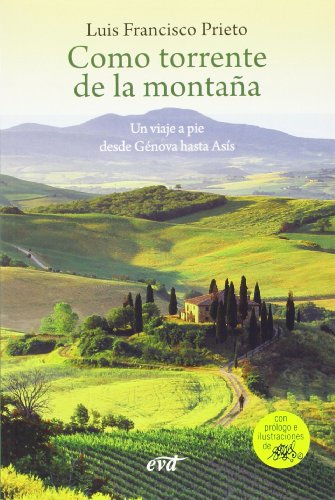 9788499456096: Como Torrente De La Montaña. Un Viaje A Pie Desde Génova Hasta Asís (Surcos)