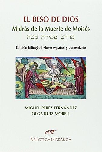 9788499456188: El beso de Dios: Midrás de la muerte de moisés. edición bilingüe hebreo-español y comentario (Asociación bíblica española)