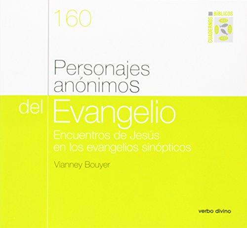 9788499456218: Personajes anónimos del evangelio: Encuentros de jesús en los evangelios sinópticos. cuaderno bíblico 160 (Cuadernos bíblicos)