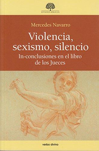 9788499456232: Violencia, sexsimo, silencio.: In-conclusiones en el libro de los jueces