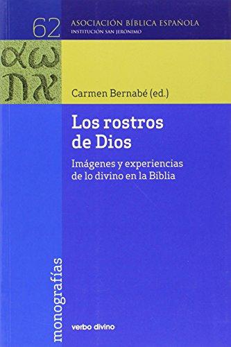 9788499459714: Los rostros de dios: Imágenes y experiencias de lo divino en la biblia (Asociación bíblica española)