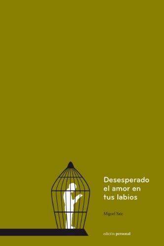9788499462097: DESESPERADO EL AMOR EN TUS LABIOS