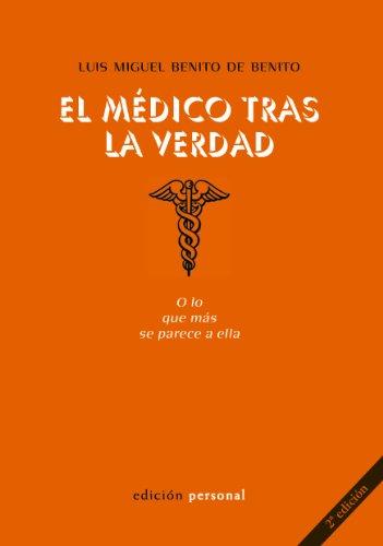 9788499462752: EL MEDICO TRAS LA VERDAD