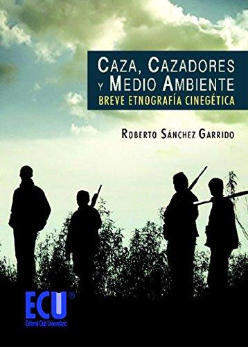 9788499481616: Caza, cazadores y medio ambiente: Breve etnografía cinegética