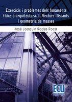 9788499481692: Exercicis i problemes dels fonaments físics d'arquitectura i vectors lliscants i geometria de masses