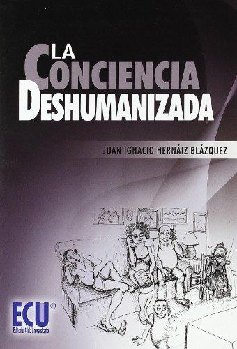 9788499482194: La conciencia deshumanizada