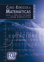 9788499482637: Curso y ejercicios de matemáticas para la Selectividad y su fase específica