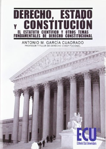 Derecho, estado y constitucion: Garcia Cuadrado,A.M.