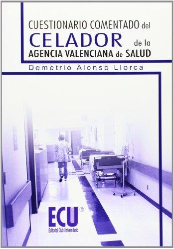 9788499482781: Cuestionario comentado del Celador de la Agencia Valenciana de Salud